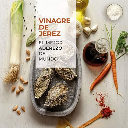Vinagre de Jerez: El mejor aderezo del mundo (Varios)