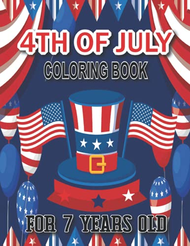 4th of july coloring book for 7 years old: 4th of july Coloring Book for...
