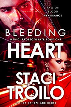Bleeding Heart (The Medici Protectorate Book 1) by [Staci Troilo]