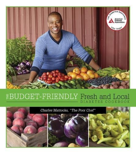 The Budget Friendly Fresh And Local Diabetes Cookbook