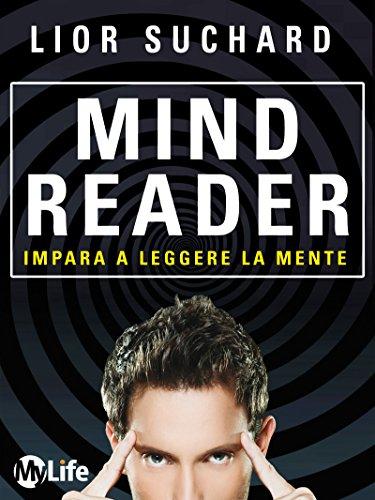 Mind Reader - Impara a leggere la mente (Psicologia e crescita personale)