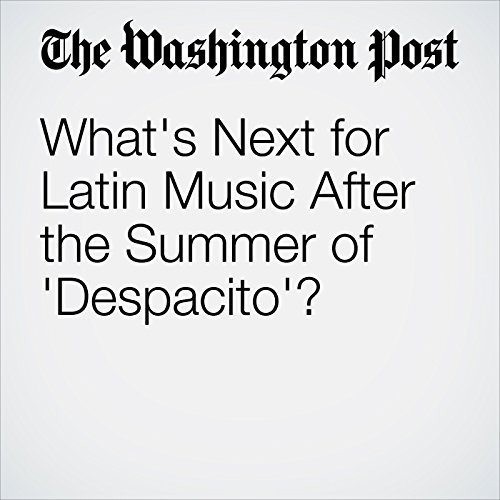 What's Next for Latin Music After the Summer of 'Despacito'? copertina
