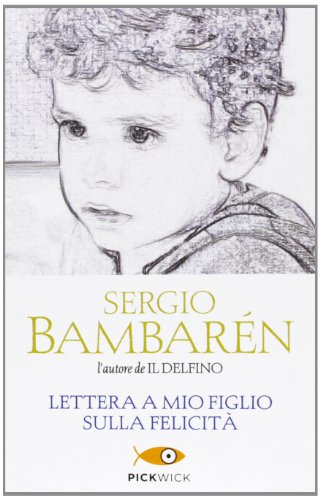 Lettera a mio figlio sulla felicità