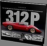 312 P: One of Ferrari's Most Beautiful Racers - Agnesa, Gianni