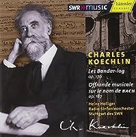 ケクラン:バンダール・ログ/バッハの名前による音楽の捧げもの (Koechlin : Offrande musicale sur le nom de BACH / Holliger)