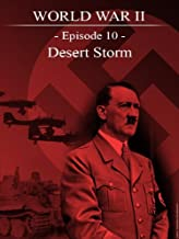World War II - Episode 10 - Desert Storm