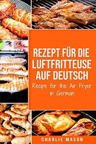 Rezept für die Luftfritteuse auf Deutsch/ Recipe for the Air Fryer ...