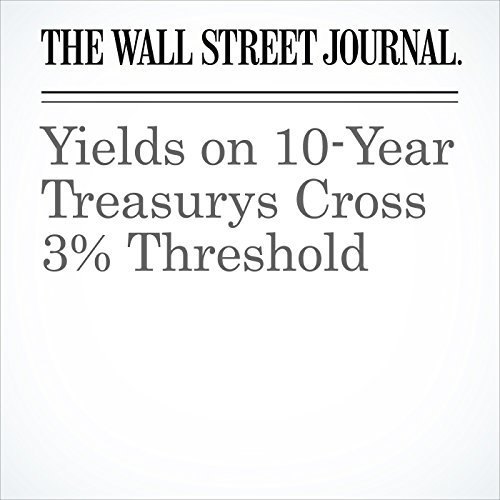 Yields on 10-Year Treasurys Cross 3% Threshold copertina