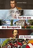 Sur les pas des Bonaparte en Suisse