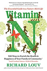 Vitamin N: The Essential Guide to a Nature-Rich Life by Richard Louv