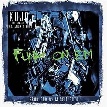 Funk on 'Em (feat. Misfit Soto)