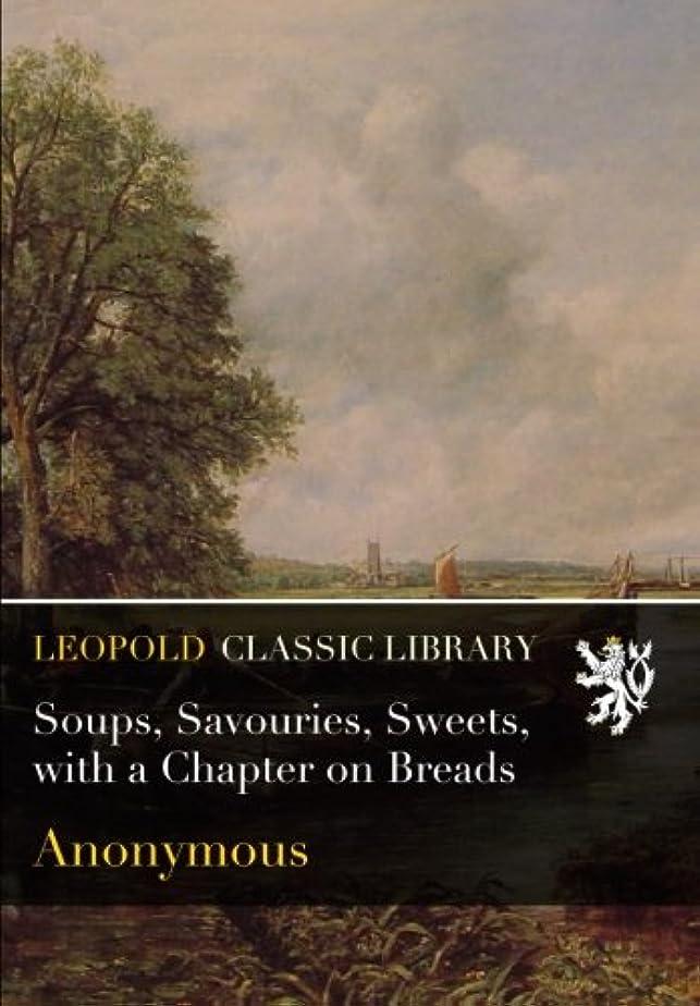 頭蓋骨提出するトークSoups, Savouries, Sweets, with a Chapter on Breads