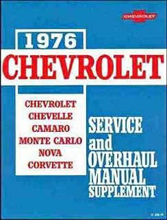 1976 CHEVROLET FACTORY REPAIR SHOP & SERVICE MANUAL - INCLUDES: Bel Air, Impala, Caprice, Malibu, Chevelle, El Camino, Camaro, Chevy Nova, Monte Carlo, station wagon, and Corvette.models. CHEVY 76