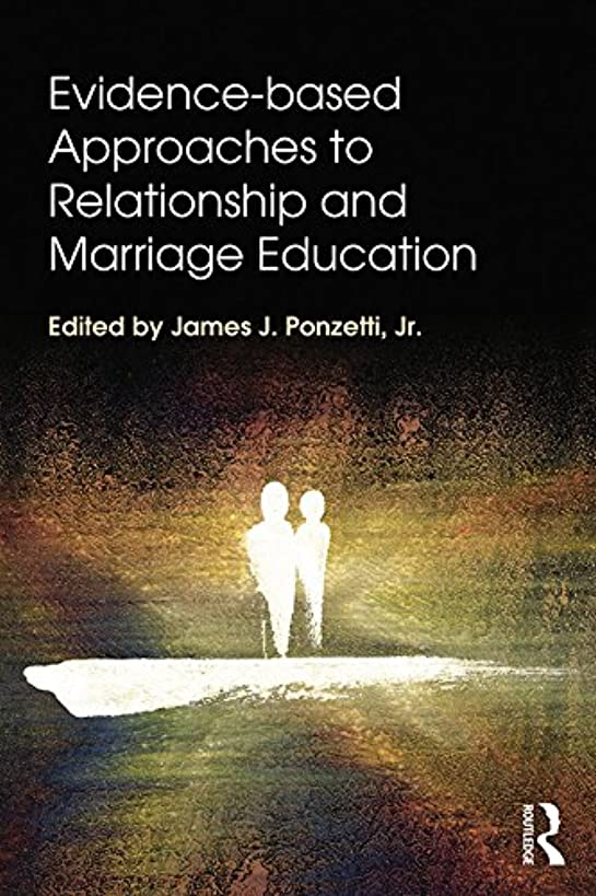 Evidence-based Approaches to Relationship and Marriage Education (Textbooks in Family Studies)