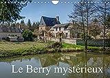 Le Berry mystérieux (Calendrier mural 2022 DIN A4 horizontal): Quelques lieux méconnus du Berry (Calendrier mensuel, 14 Pages )