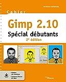 Cahier Gimp 2.10 - Spécial débutants
