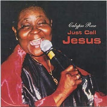 Just Call Jesus
