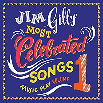 Jim Gill's Most Celebrated Songs: Music Play, Vol. 1