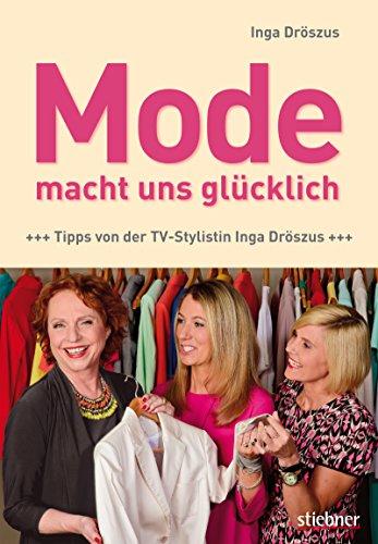 Mode macht uns glücklich: Tipps von der TV-Stylistin Inga Dröszus