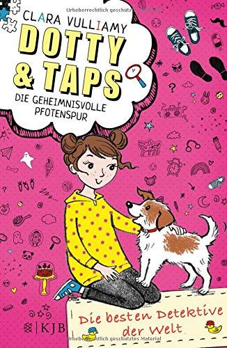 Dotty und Taps – Die geheimnisvolle Pfotenspur: Die besten Detektive der Welt
