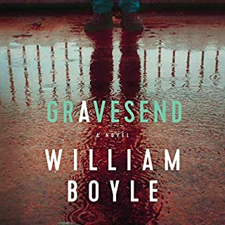 Gravesend     A Novel              By:                                                                                                                                 William Boyle                               Narrated by:                                                                                                                                 Alan Carlson                      Length: 8 hrs and 6 mins     Not rated yet     Overall 0.0
