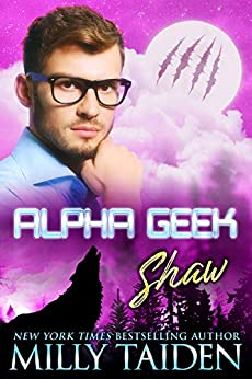 Alpha Geek: Shaw by [Milly Taiden]