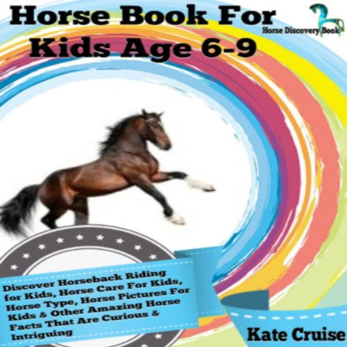 Horse Book For Kids Age 6-9 audiobook cover art