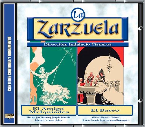 La Zarzuela: El amigo Melquiades / El bateo
