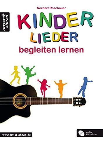Kinderlieder begleiten lernen (inkl. Audio-CD). Lehrbuch für Akustikgitarre. Liederbuch. Songbook. Musiknoten.