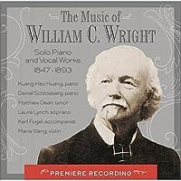 Music of William C. Wright: Solo Piano & Vocal
