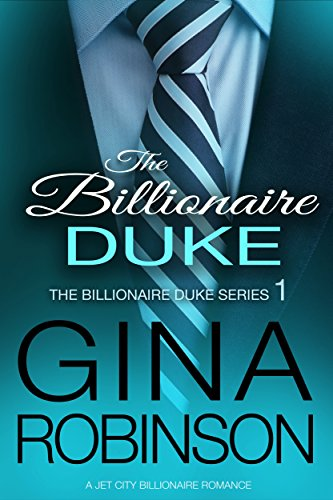The Billionaire Duke (The Billionaire Duke Series Book 1) by [Gina Robinson]