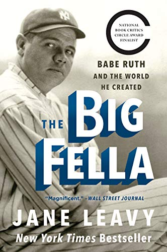 The Big Fella: Babe Ruth and the Wo…
