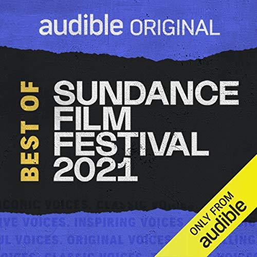 Best of Sundance Film Festival 2021 Podcast with John Nein cover art