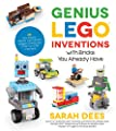Genius LEGO Inventions with Bricks You Already Have: 40+ New Robots, Vehicles, Contraptions, Gadgets, Games and Other Fun STEM Creations from Page Street Publishing