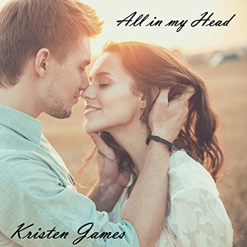 All In My Head Audiobook By Kristen James cover art