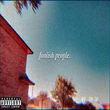 Foolish People (No More Butterflies)
