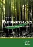 Waldkindergarten: Ein pädagogisches Konzept mit Zukunft?
