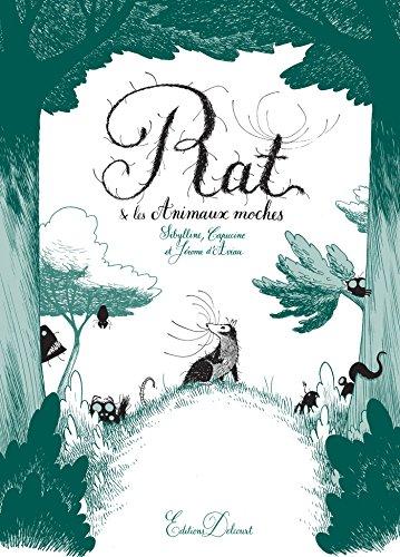Rat et les animaux moches par [Sibylline, Jérôme D'Aviau]