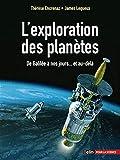 L'exploration des planètes - De Galilée à nos jours... et au-delà