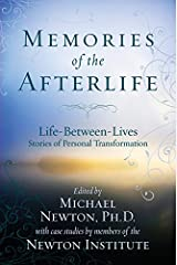 Memories of the Afterlife: Life Between Lives Stories of Personal Transformation Kindle Edition