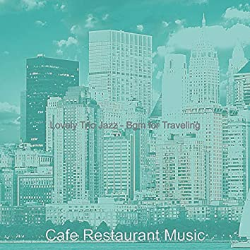 Lovely Trio Jazz - Bgm for Traveling