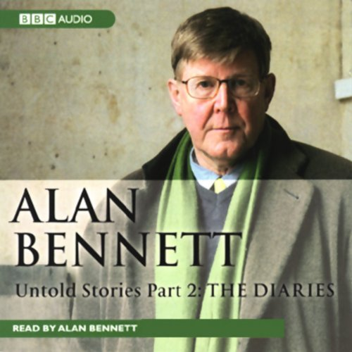 Alan Bennett     Untold Stories, Part 2: The Diaries              By:                                                                                                                                 Alan Bennett                               Narrated by:                                                                                                                                 Alan Bennett                      Length: 2 hrs and 34 mins     19 ratings     Overall 4.4