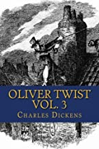 Oliver Twist, Vol. 3 (of 3) by Charles Dickens: The Last Chance. (Volume 3)