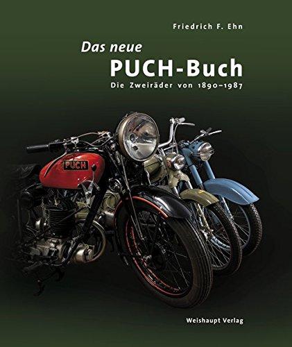 Das neue PUCH-Buch: Die Zweiräder von 1890 – 1987
