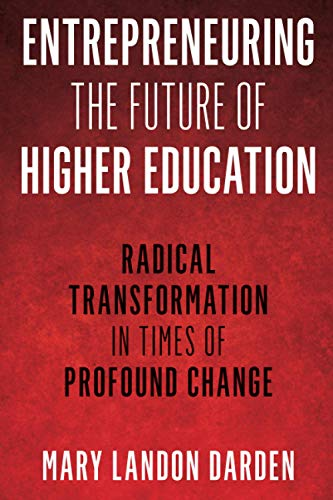 Compare Textbook Prices for Entrepreneuring the Future of Higher Education The ACE Series on Higher Education  ISBN 9781475854954 by LANDON DARDEN, MARY