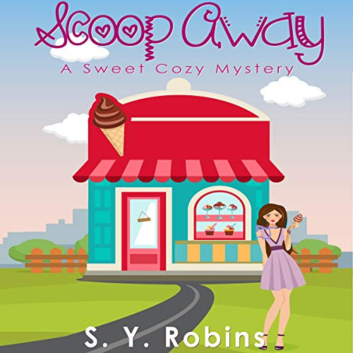 Scoop Away     A Sweet Cozy Mystery              By:                                                                                                                                 S. Y. Robins                               Narrated by:                                                                                                                                 Sheila Stasack                      Length: 1 hr and 8 mins     1 rating     Overall 4.0