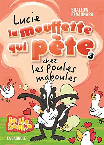 Lucie la mouffette qui pète chez les poules maboules (Je Lis Seul.e)