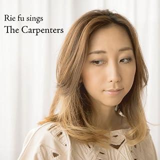 Rie Fu - Rie Fu Sings The Carpenters [Japan CD] DQC-1132 by Rie Fu (2013-09-04)