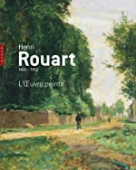 Henri Rouart (1833-1912). L'oeuvre peinte de Jean-Dominique Rey