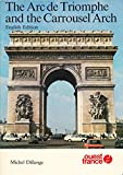 The Arc De Triomphe and the Carrousel Arch